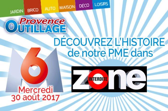 Reportage sur Provence outillage dans Zone Interdite sur M6
