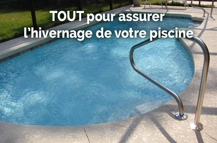 Trouvez TOUT pour assurer l'hivernage de votre piscine chez Provence Outillage