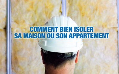 Comment bien isoler sa maison ou son appartement
